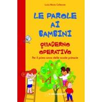 Le Parole ai Bambini - Quaderno Operativo - Versione Adottabile