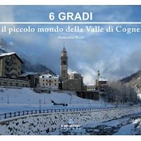 6 Gradi - Il piccolo mondo della valle di Cogne
