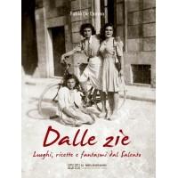 Dalle Zie - Luoghi, ricette e fantasmi dal Salento