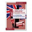 L'inglese in schemi e colori - Classe prima media