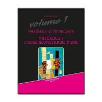 Quaderno di tecnologia Vol. 1 Materiali e figure geometriche piane