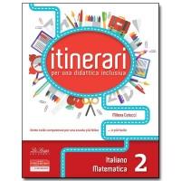 ITINERARI per una didattica inclusiva. Italiano e Matematica. Classe 2°