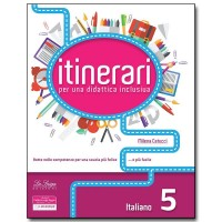 ITINERARI per una didattica inclusiva. Italiano. Classe 5°