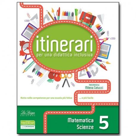 ITINERARI per una didattica inclusiva. Matematica e Scienze. Classe 5°