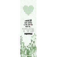 """""""Cresce ogni giorno il mio amore per te…TVB MAMMA!"""""""